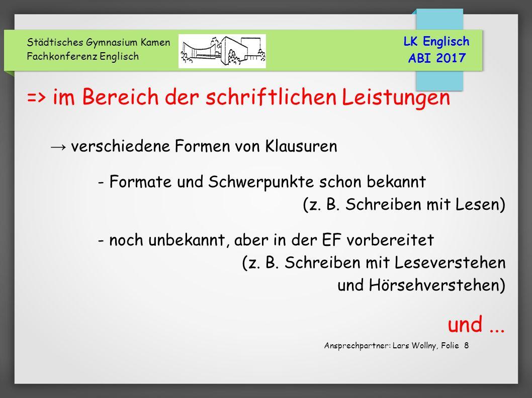 Städtisches Gymnasium Kamen Fachkonferenz Englisch => im Bereich der schriftlichen Leistungen verschiedene Formen von Klausuren - Formate und Schwerpunkte schon bekannt (z.