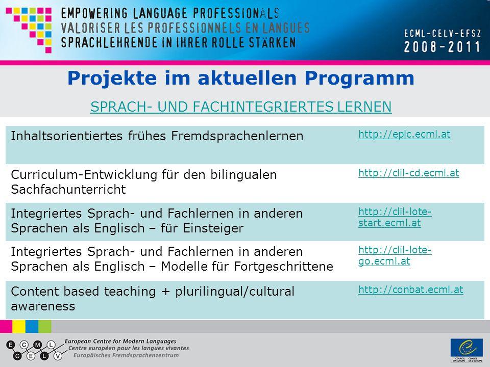 Projekte im aktuellen Programm SPRACH- UND FACHINTEGRIERTES LERNEN SPRACH- UND FACHINTEGRIERTES LERNEN Inhaltsorientiertes frühes Fremdsprachenlernen http://eplc.ecml.at Curriculum-Entwicklung für den bilingualen Sachfachunterricht http://clil-cd.ecml.at Integriertes Sprach- und Fachlernen in anderen Sprachen als Englisch – für Einsteiger http://clil-lote- start.ecml.at Integriertes Sprach- und Fachlernen in anderen Sprachen als Englisch – Modelle für Fortgeschrittene http://clil-lote- go.ecml.at Content based teaching + plurilingual/cultural awareness http://conbat.ecml.at