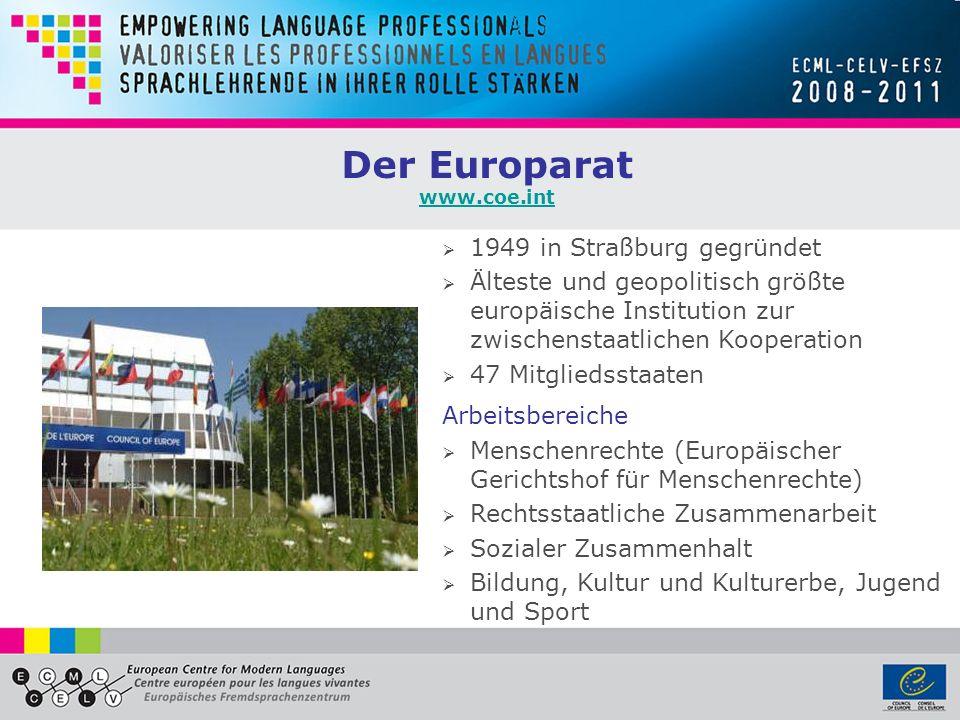 Der Europarat www.coe.int 1949 in Straßburg gegründet Älteste und geopolitisch größte europäische Institution zur zwischenstaatlichen Kooperation 47 M
