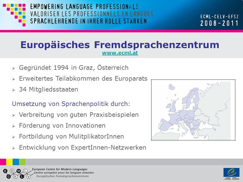 Gegründet 1994 in Graz, Österreich Erweitertes Teilabkommen des Europarats 34 Mitgliedsstaaten Europäisches Fremdsprachenzentrum www.ecml.at Umsetzung