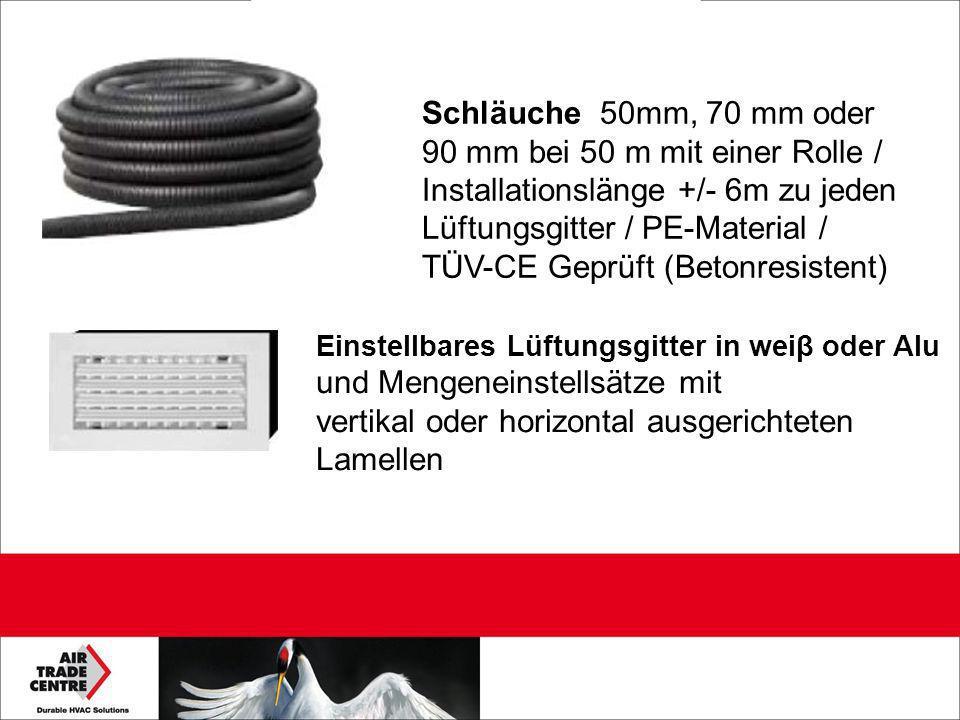 Schläuche 50mm, 70 mm oder 90 mm bei 50 m mit einer Rolle / Installationslänge +/- 6m zu jeden Lüftungsgitter / PE-Material / TÜV-CE Geprüft (Betonres