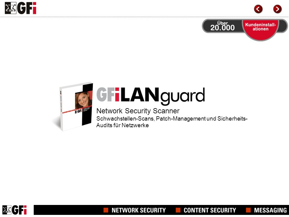 Zusammenfassung (1/2) GFI LANguard Network Security Scanner: Erlaubt ein schnelles Erkennen neuer Freigaben, neu installierter Dienste und Anwendungen, hinzugefügter Benutzer, neu geöffneter Ports u.