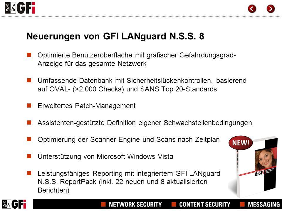 Neuerungen von GFI LANguard N.S.S. 8 Optimierte Benutzeroberfläche mit grafischer Gefährdungsgrad- Anzeige für das gesamte Netzwerk Umfassende Datenba