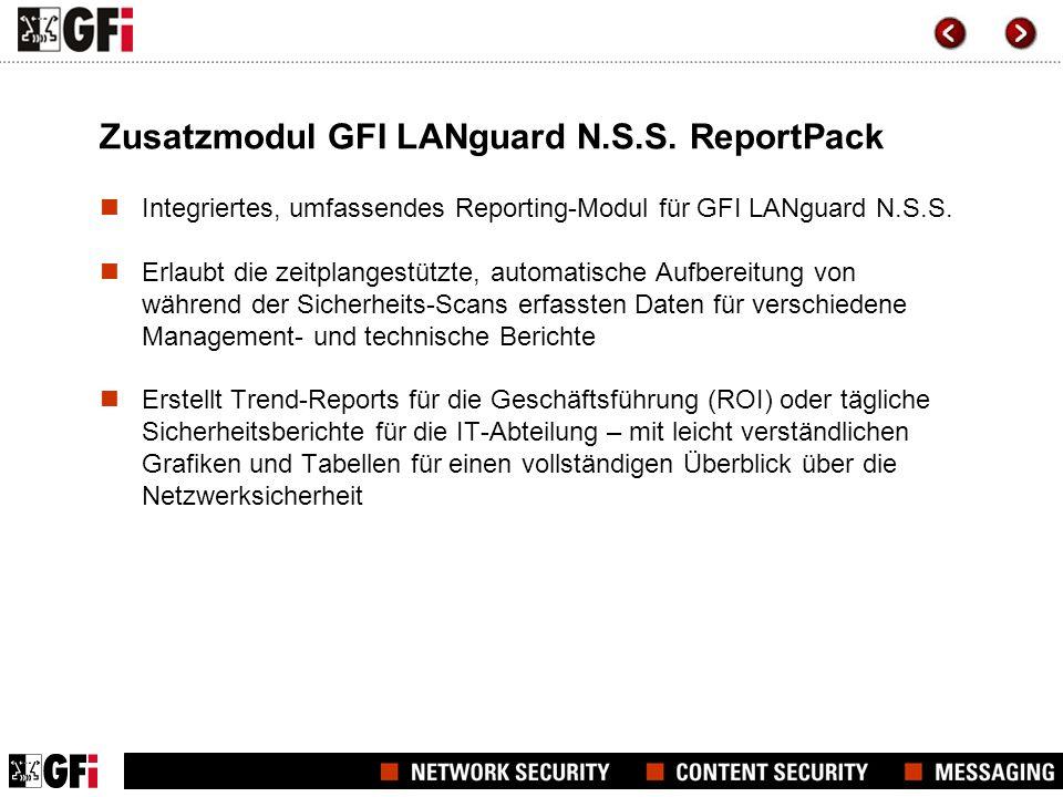 Zusatzmodul GFI LANguard N.S.S. ReportPack Integriertes, umfassendes Reporting-Modul für GFI LANguard N.S.S. Erlaubt die zeitplangestützte, automatisc