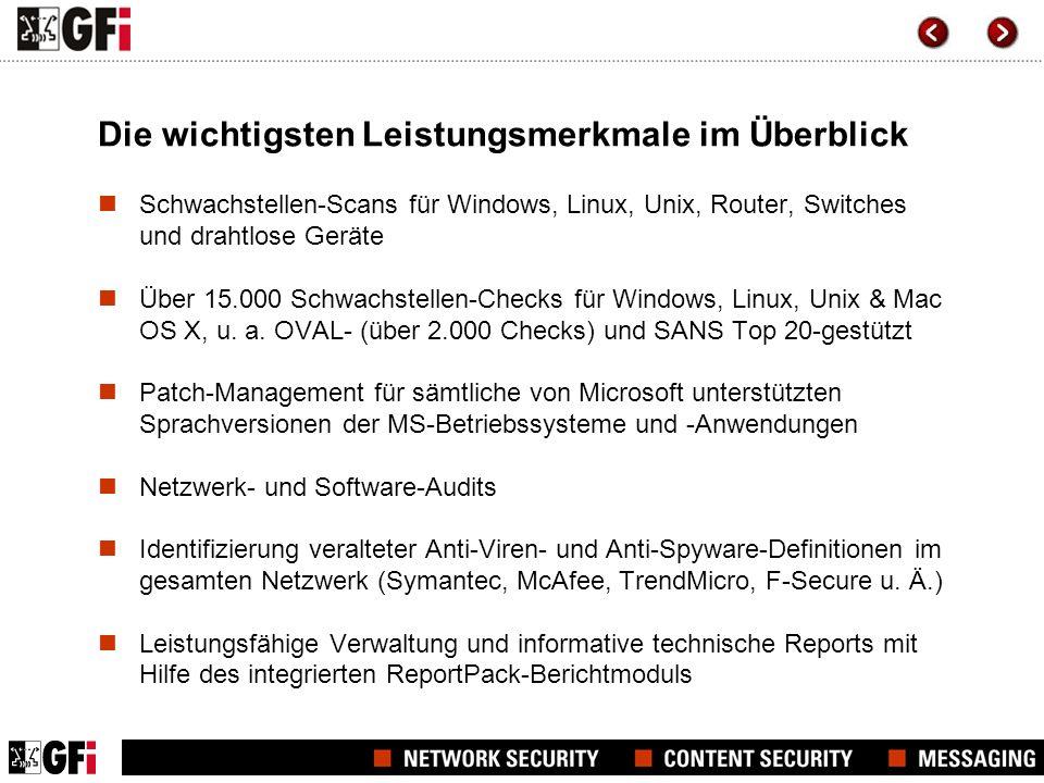Die wichtigsten Leistungsmerkmale im Überblick Schwachstellen-Scans für Windows, Linux, Unix, Router, Switches und drahtlose Geräte Über 15.000 Schwachstellen-Checks für Windows, Linux, Unix & Mac OS X, u.