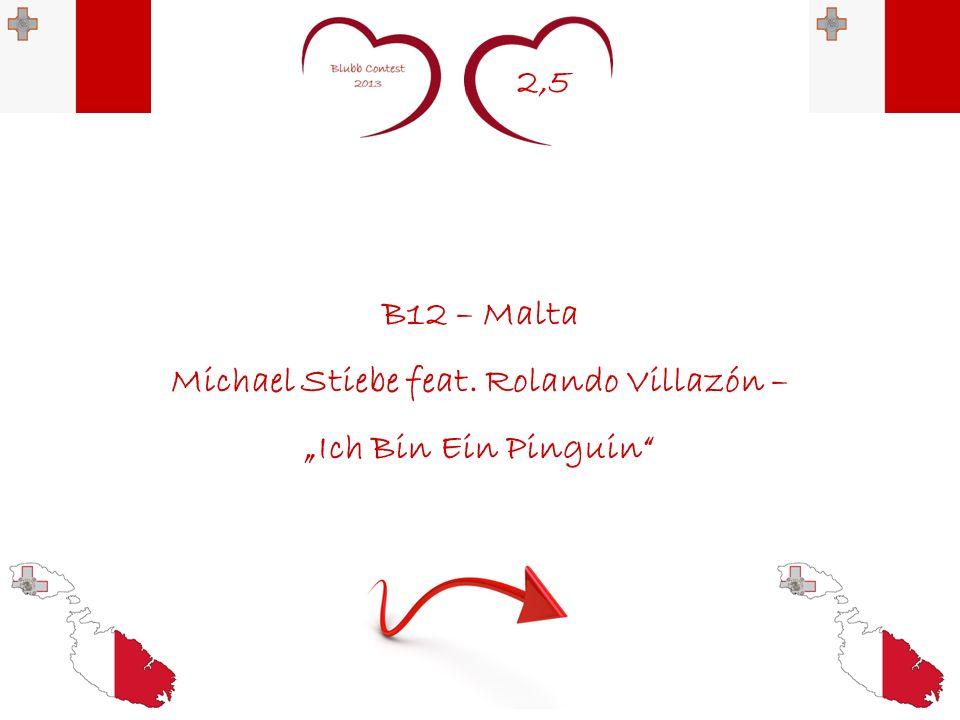 2,5 B12 – Malta Michael Stiebe feat. Rolando Villazón – Ich Bin Ein Pinguin