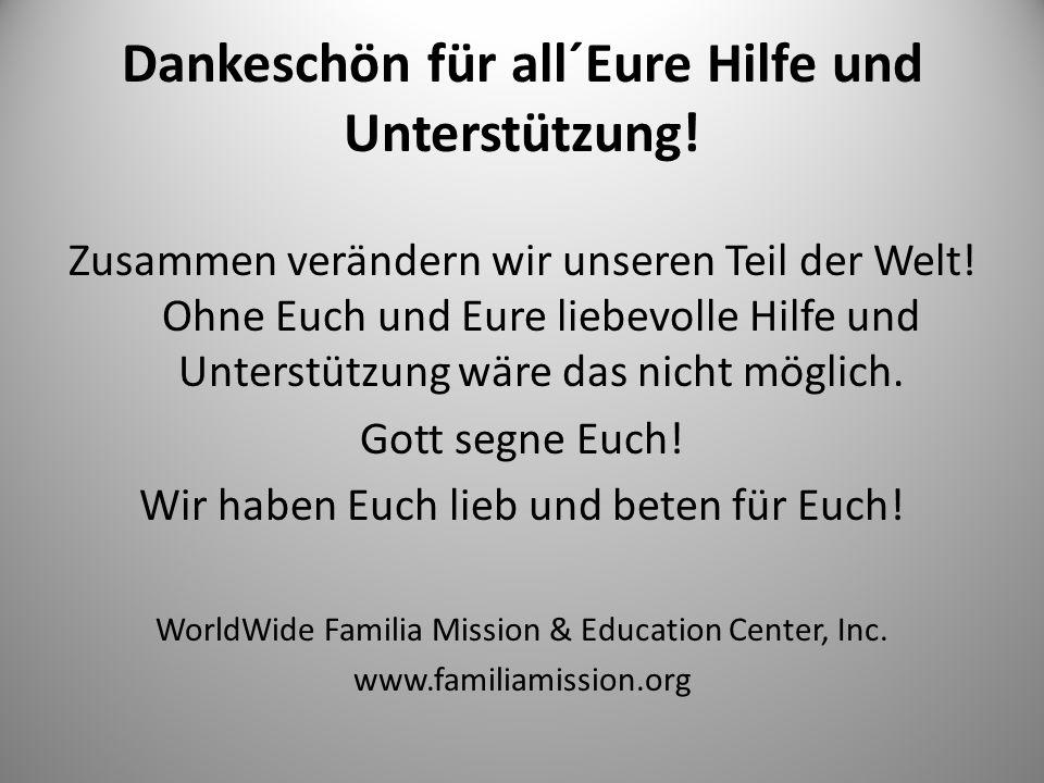 Dankeschön für all´Eure Hilfe und Unterstützung. Zusammen verändern wir unseren Teil der Welt.