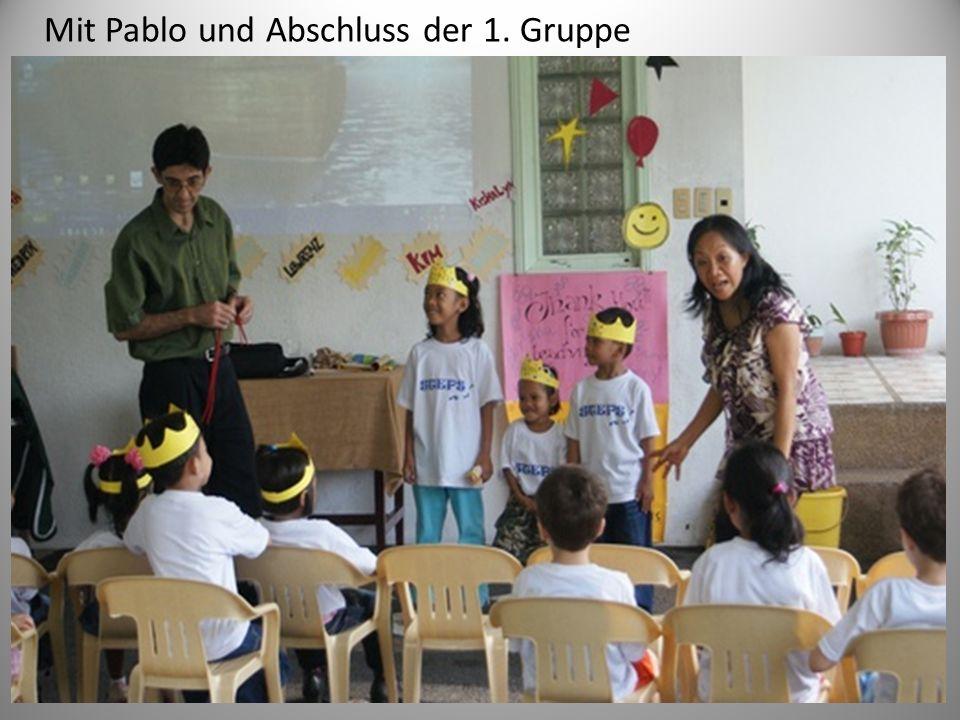 Mit Pablo und Abschluss der 1. Gruppe