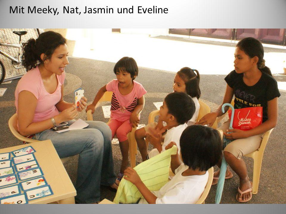 Mit Meeky, Nat, Jasmin und Eveline