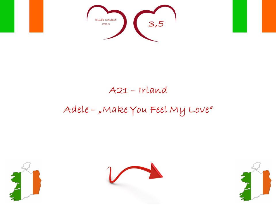 3,5 A21 – Irland Adele – Make You Feel My Love