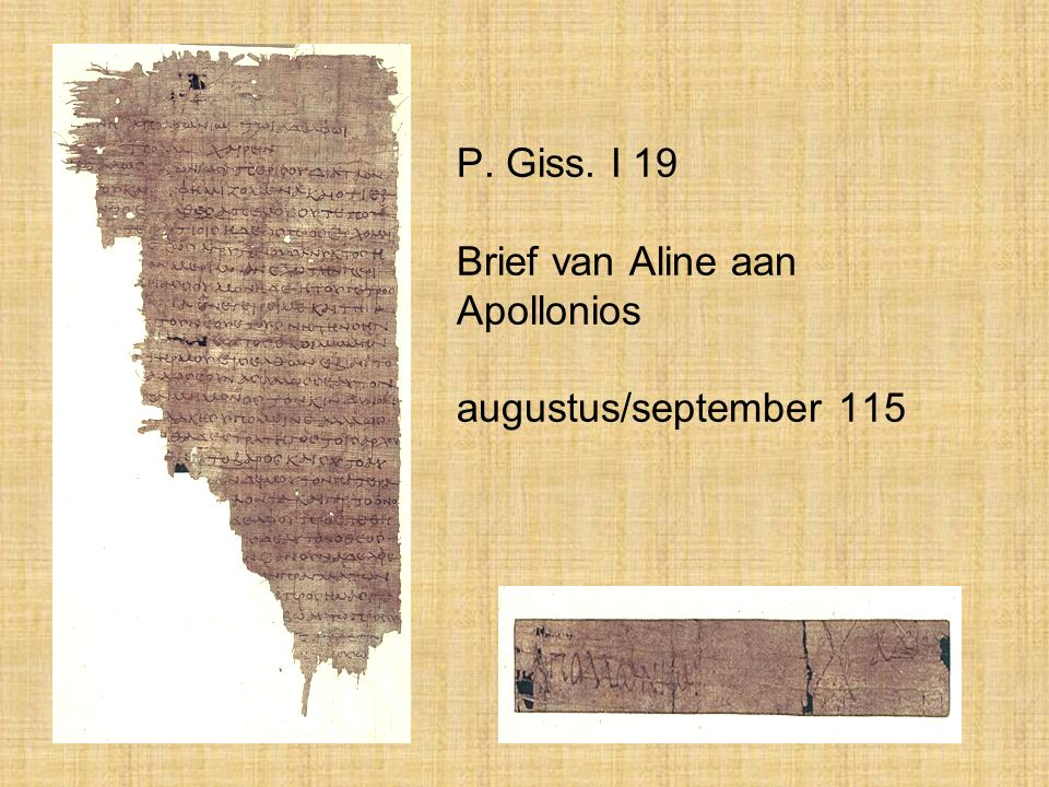 P. Giss. I 19 Brief van Aline aan Apollonios augustus/september 115