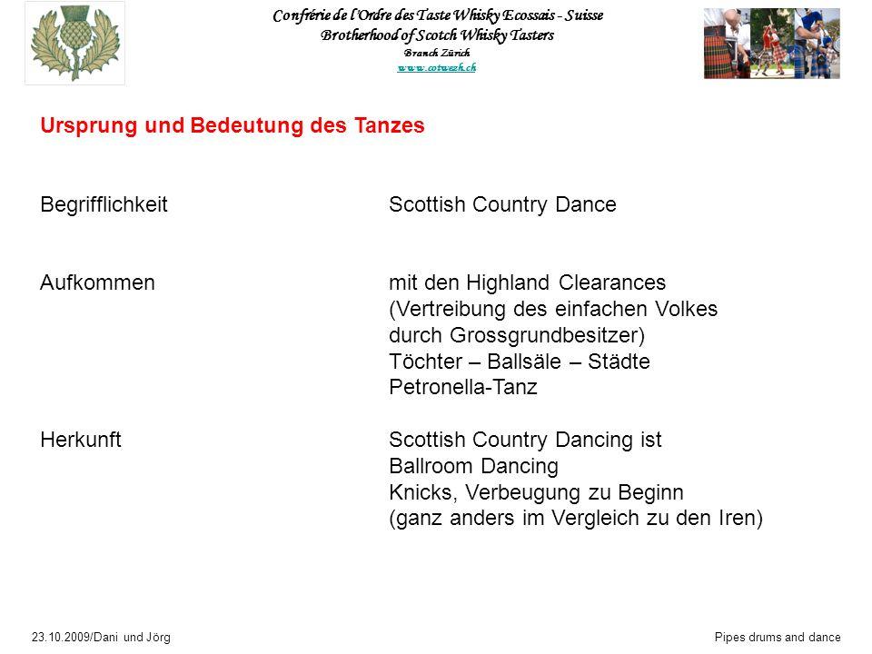 Confrérie de l'Ordre des Taste Whisky Ecossais - Suisse Brotherhood of Scotch Whisky Tasters Branch Zürich www.cotwezh.ch 23.10.2009/Dani und JörgPipe