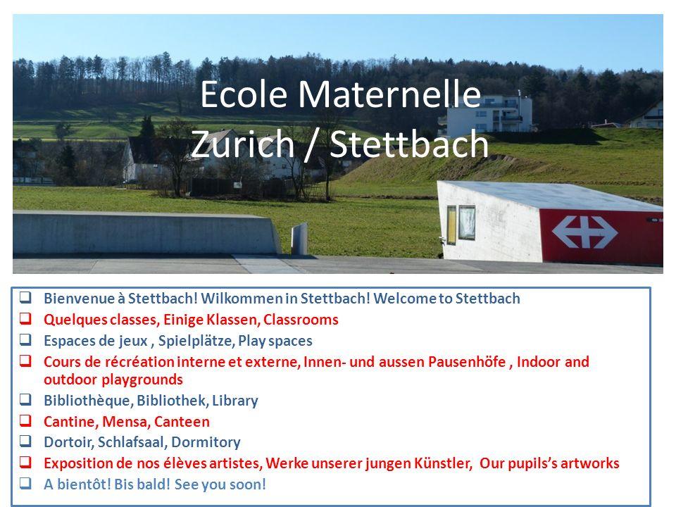 Bienvenue à Stettbach! Wilkommen in Stettbach! Welcome to Stettbach!