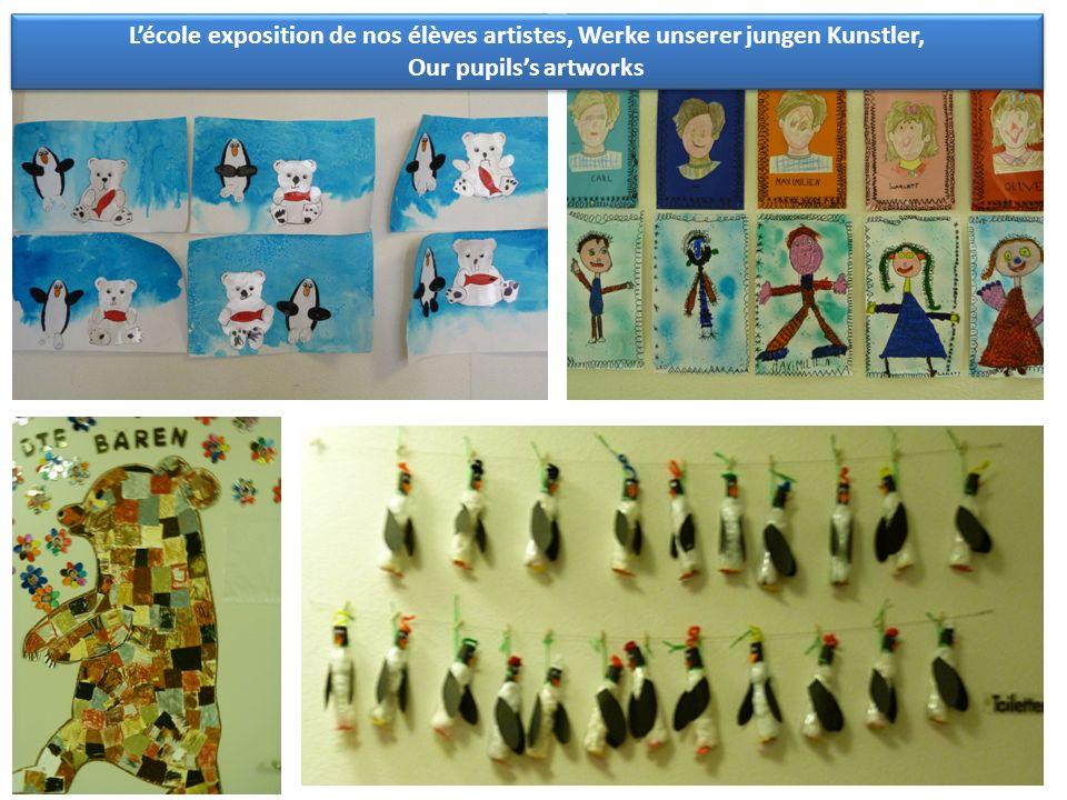 Lécole exposition de nos élèves artistes, Werke unserer jungen Kunstler, Our pupilss artworks Lécole exposition de nos élèves artistes, Werke unserer