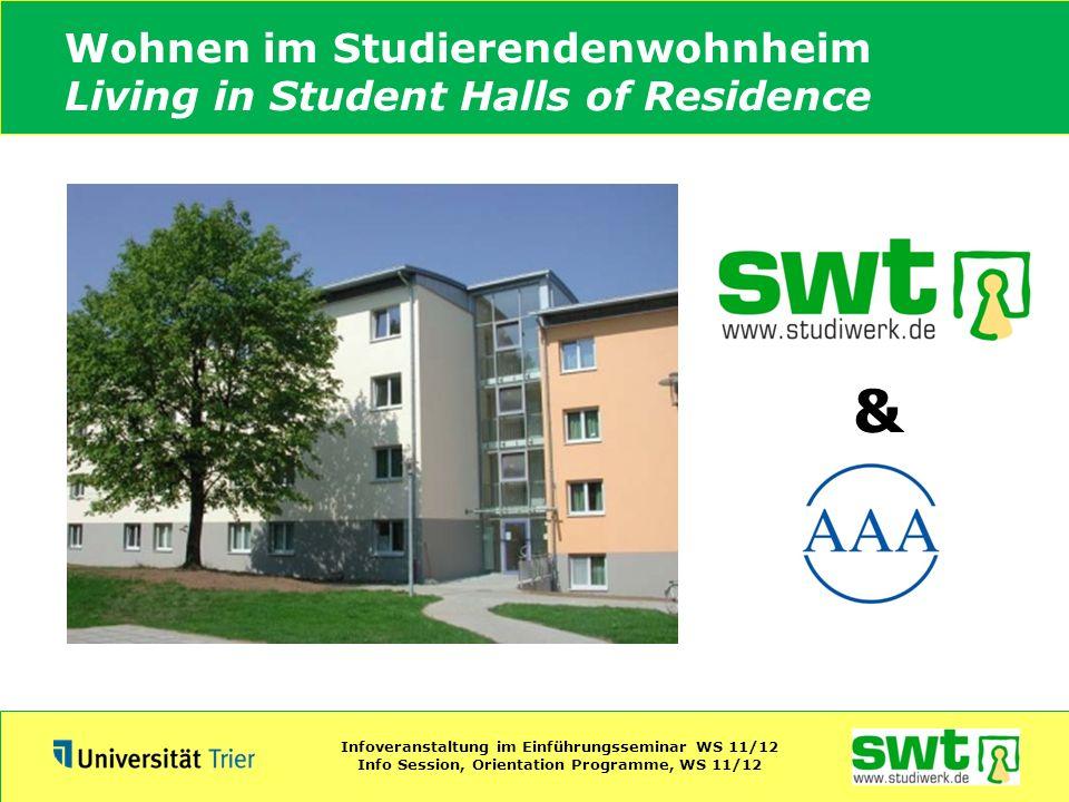 Wohnen im Studierendenwohnheim Living in Student Halls of Residence Infoveranstaltung im Einführungsseminar WS 11/12 Info Session, Orientation Program