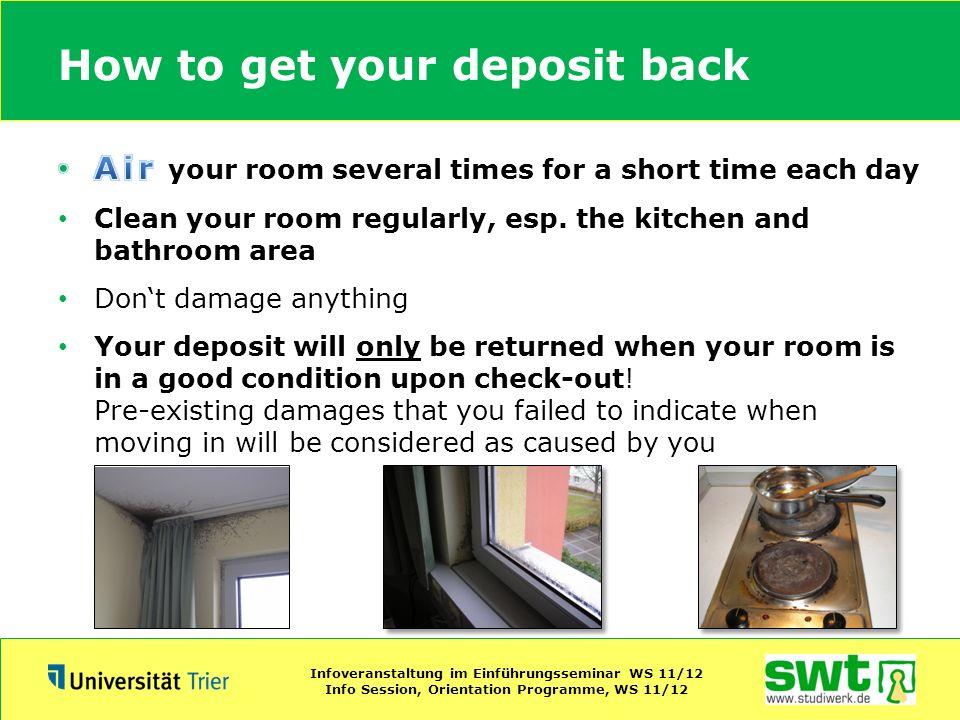 How to get your deposit back Infoveranstaltung im Einführungsseminar WS 11/12 Info Session, Orientation Programme, WS 11/12