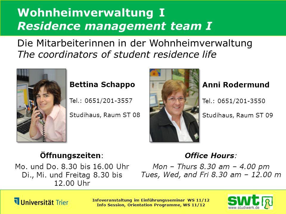 Wohnheimverwaltung I Residence management team I Die Mitarbeiterinnen in der Wohnheimverwaltung The coordinators of student residence life Bettina Sch