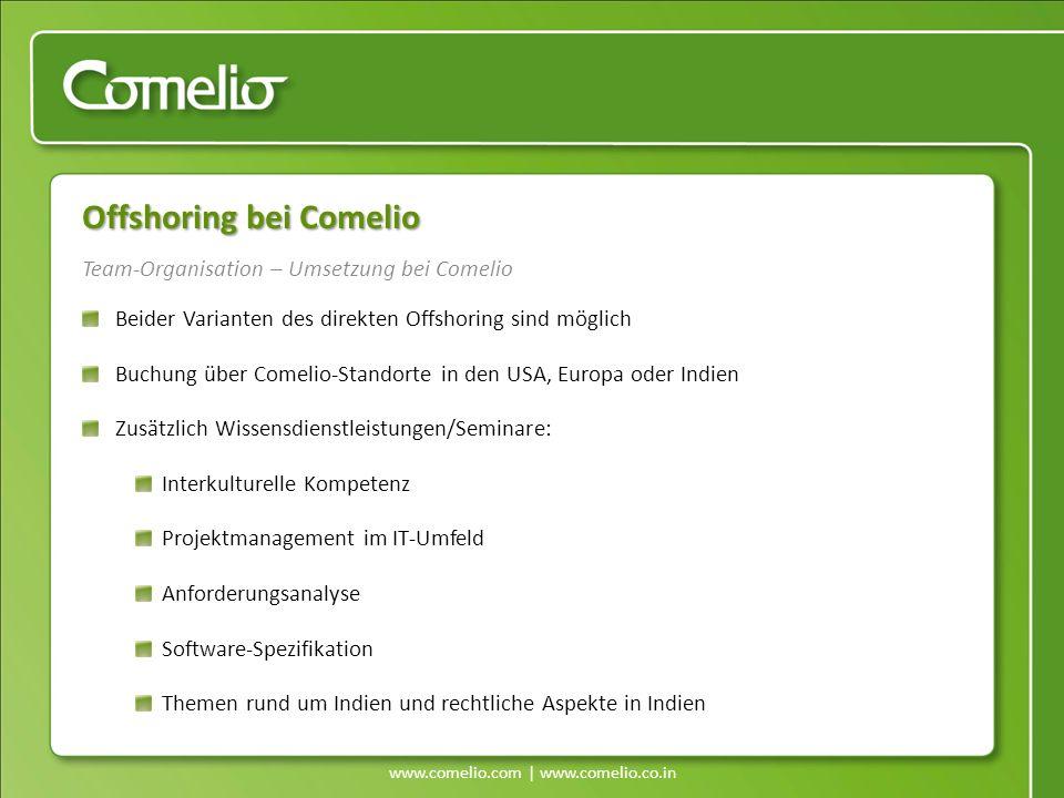 www.comelio.com | www.comelio.co.in Team-Organisation – Umsetzung bei Comelio Offshoring bei Comelio Beider Varianten des direkten Offshoring sind mög