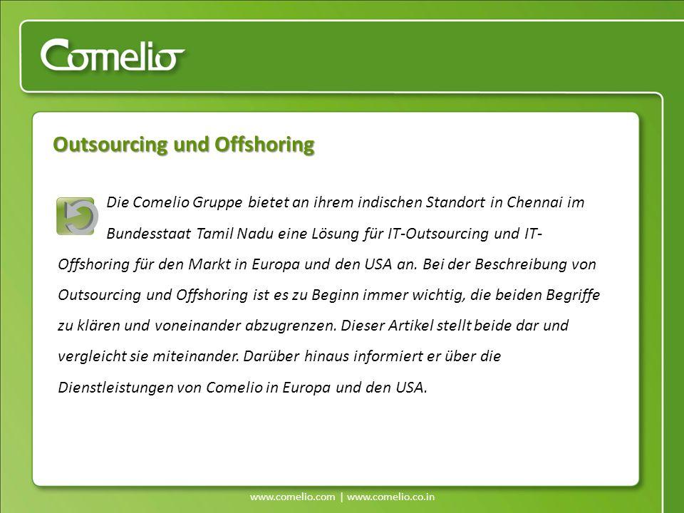 Outsourcing und Offshoring Die Comelio Gruppe bietet an ihrem indischen Standort in Chennai im Bundesstaat Tamil Nadu eine Lösung für IT-Outsourcing u