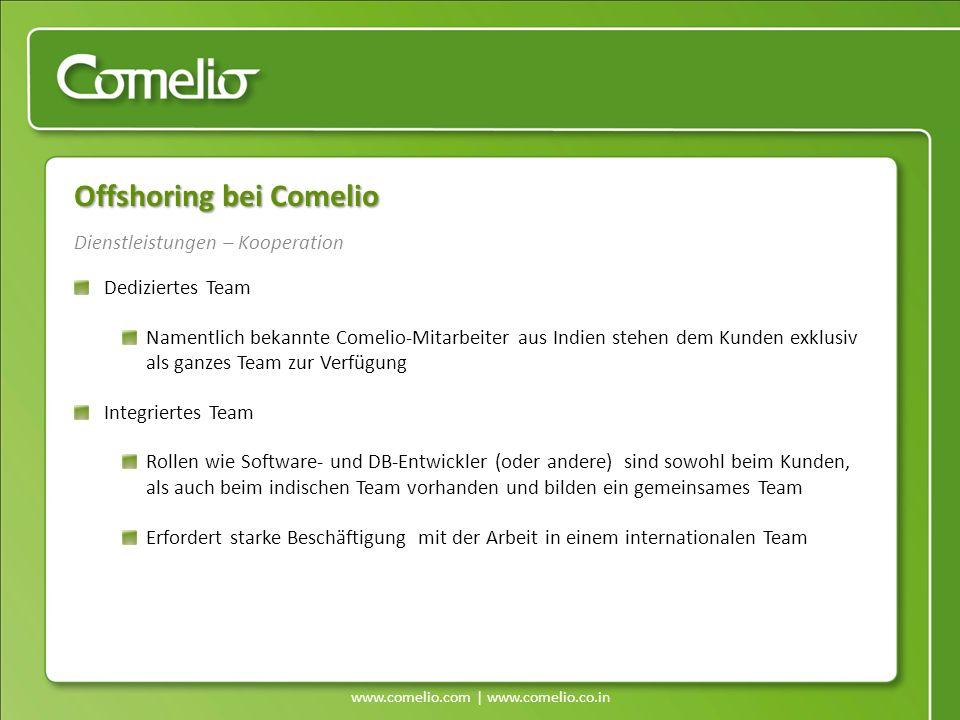 www.comelio.com | www.comelio.co.in Dienstleistungen – Kooperation Offshoring bei Comelio Dediziertes Team Namentlich bekannte Comelio-Mitarbeiter aus