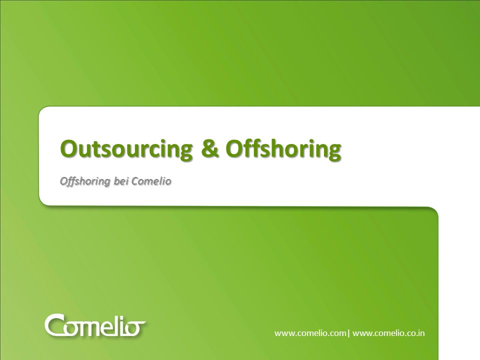 www.comelio.com | www.comelio.co.in Dienstleistungen – Kooperation Offshoring bei Comelio