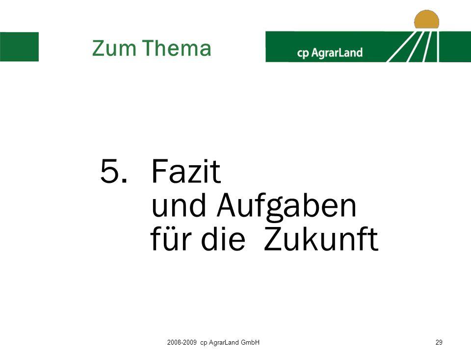 2008-2009 cp AgrarLand GmbH29 Zum Thema 5.Fazit und Aufgaben für die Zukunft