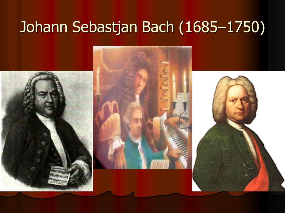 Johann Sebastjan Bach (1685–1750)