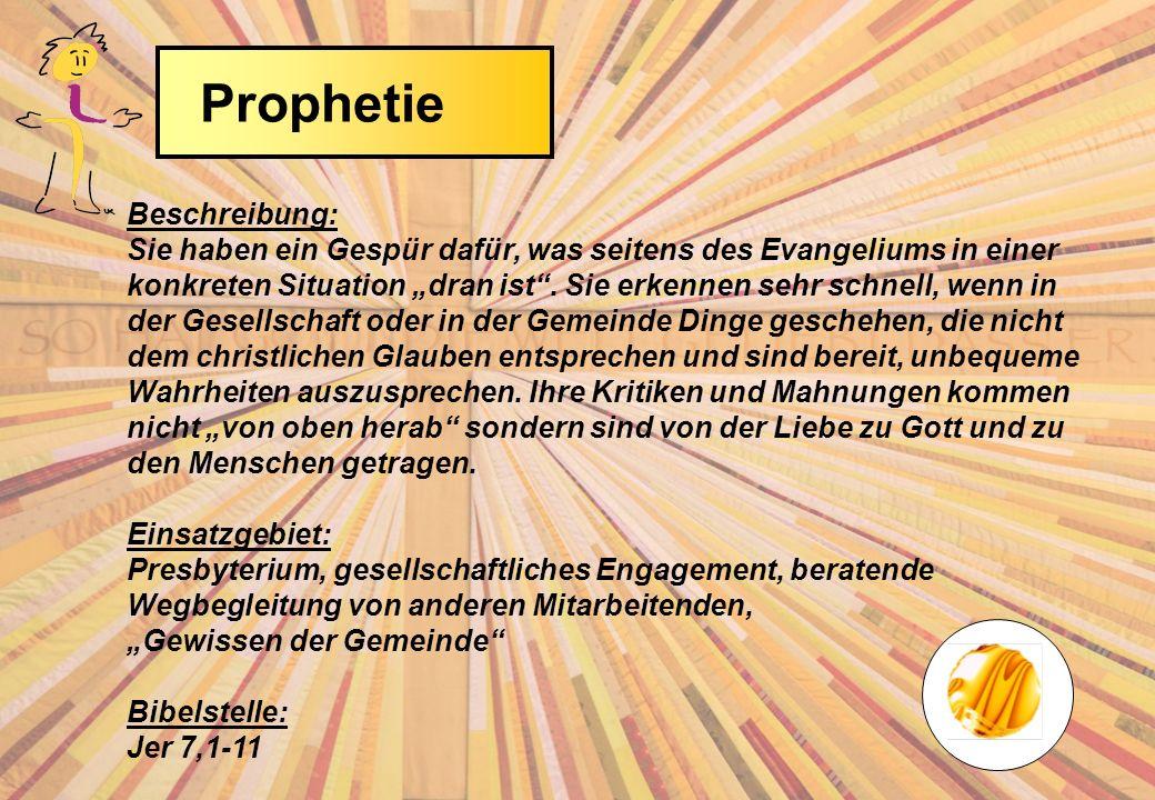 Beschreibung: Sie haben ein Gespür dafür, was seitens des Evangeliums in einer konkreten Situation dran ist.