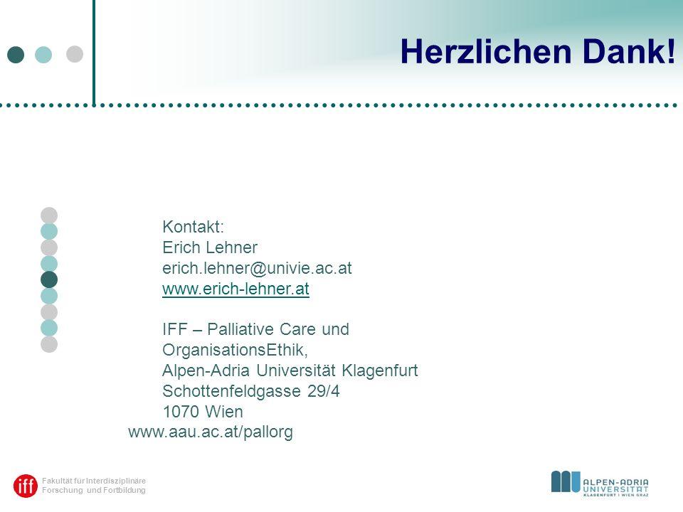 Fakultät für Interdisziplinäre Forschung und Fortbildung Herzlichen Dank! Kontakt: Erich Lehner erich.lehner@univie.ac.at www.erich-lehner.at www.eric