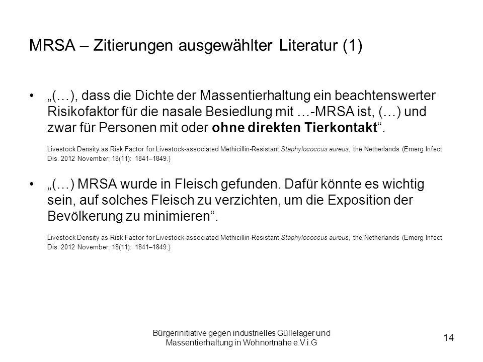 Bürgerinitiative gegen industrielles Güllelager und Massentierhaltung in Wohnortnähe e.V.i.G 14 MRSA – Zitierungen ausgewählter Literatur (1) (…), das
