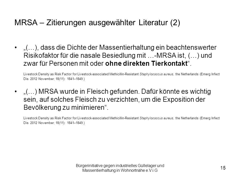 Bürgerinitiative gegen industrielles Güllelager und Massentierhaltung in Wohnortnähe e.V.i.G 15 MRSA – Zitierungen ausgewählter Literatur (2) (…), das