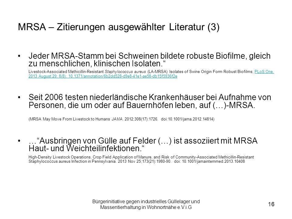 Bürgerinitiative gegen industrielles Güllelager und Massentierhaltung in Wohnortnähe e.V.i.G 16 MRSA – Zitierungen ausgewählter Literatur (3) Jeder MR