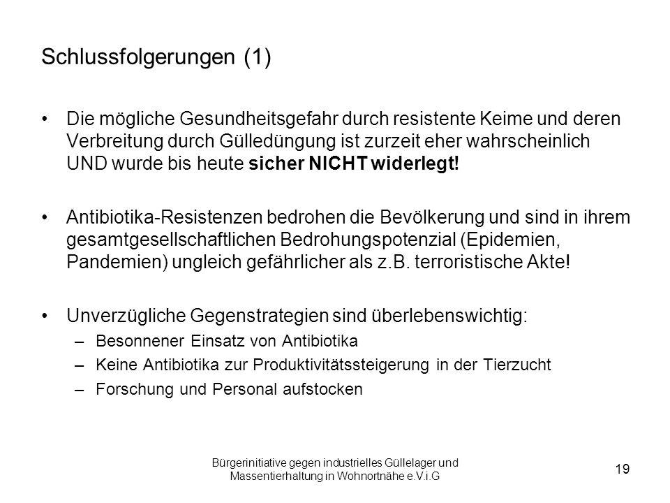 Bürgerinitiative gegen industrielles Güllelager und Massentierhaltung in Wohnortnähe e.V.i.G 19 Schlussfolgerungen (1) Die mögliche Gesundheitsgefahr