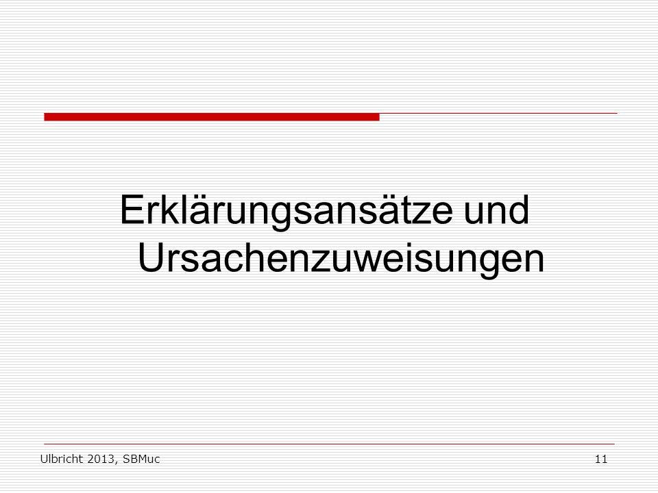 Ulbricht 2013, SBMuc11 Erklärungsansätze und Ursachenzuweisungen