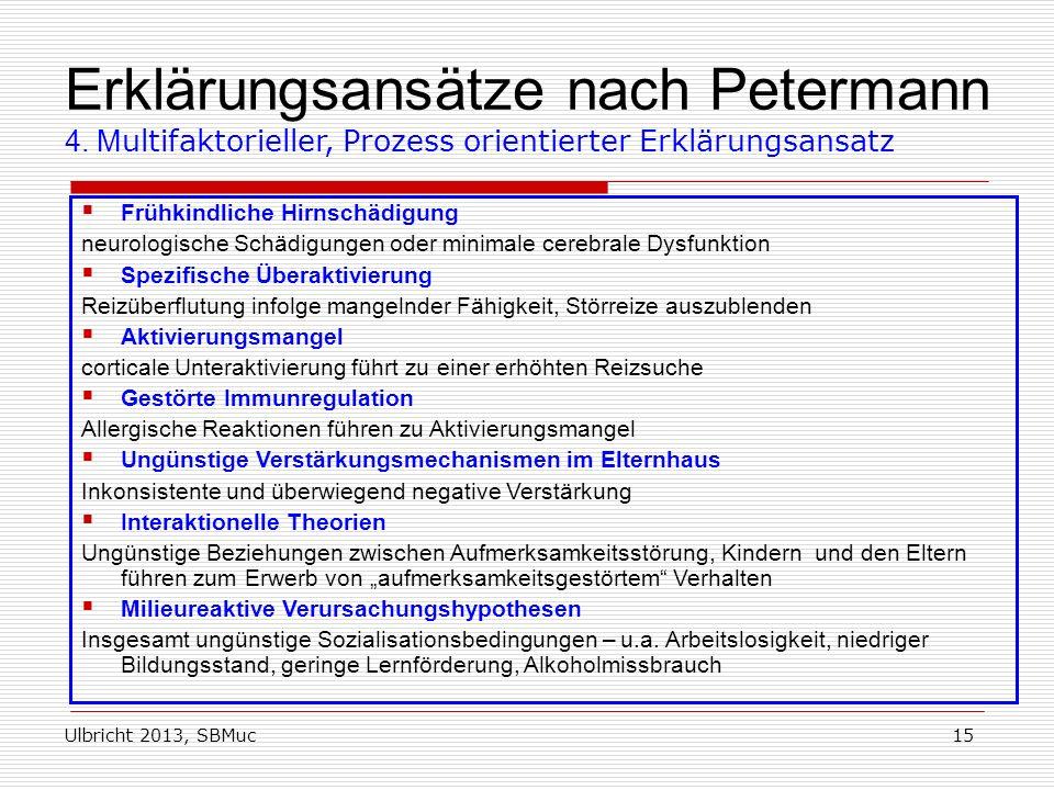Ulbricht 2013, SBMuc15 Frühkindliche Hirnschädigung neurologische Schädigungen oder minimale cerebrale Dysfunktion Spezifische Überaktivierung Reizübe
