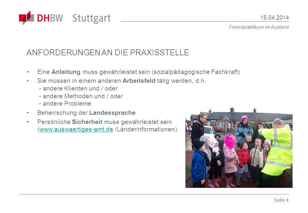 Fremdpraktikum im Ausland 15.04.2014 Seite 5 WIE FINDE ICH EINE GEEIGNETE STELLE .