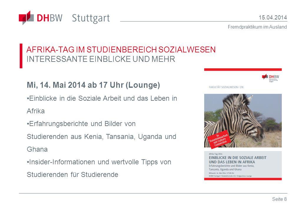 Fremdpraktikum im Ausland 15.04.2014 Seite 19 NOCH FRAGEN.