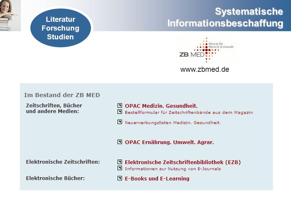Systematische Informationsbeschaffung www.zbmed.de Literatur Forschung Studien