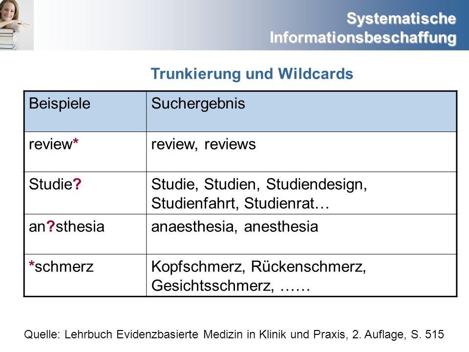 Systematische Informationsbeschaffung BeispieleSuchergebnis review*review, reviews Studie?Studie, Studien, Studiendesign, Studienfahrt, Studienrat… an