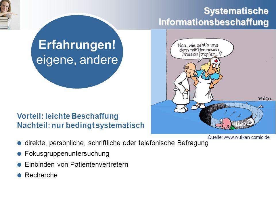 Systematische Informationsbeschaffung Erfahrungen! eigene, andere Kombra-Absolventinnen