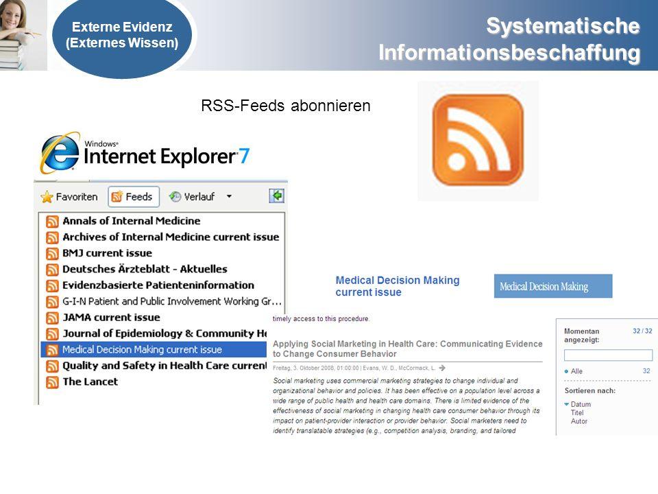 Systematische Informationsbeschaffung Externe Evidenz (Externes Wissen) RSS-Feeds abonnieren