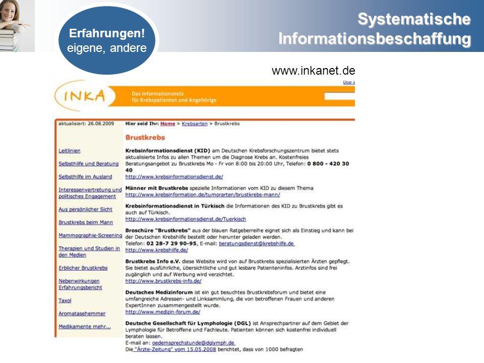 Systematische Informationsbeschaffung www.inkanet.de Erfahrungen! eigene, andere