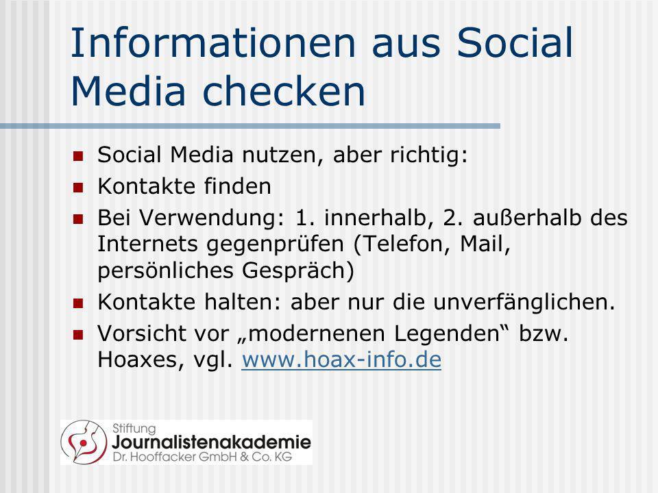 Informationen aus Social Media checken Social Media nutzen, aber richtig: Kontakte finden Bei Verwendung: 1. innerhalb, 2. außerhalb des Internets geg