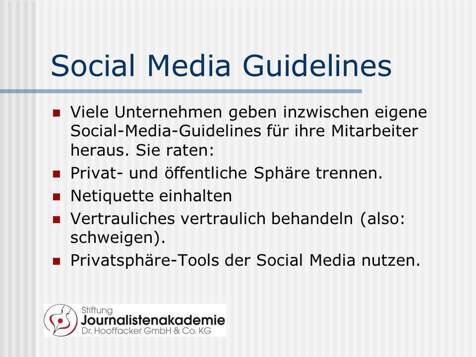 Social Media Guidelines Viele Unternehmen geben inzwischen eigene Social-Media-Guidelines für ihre Mitarbeiter heraus. Sie raten: Privat- und öffentli