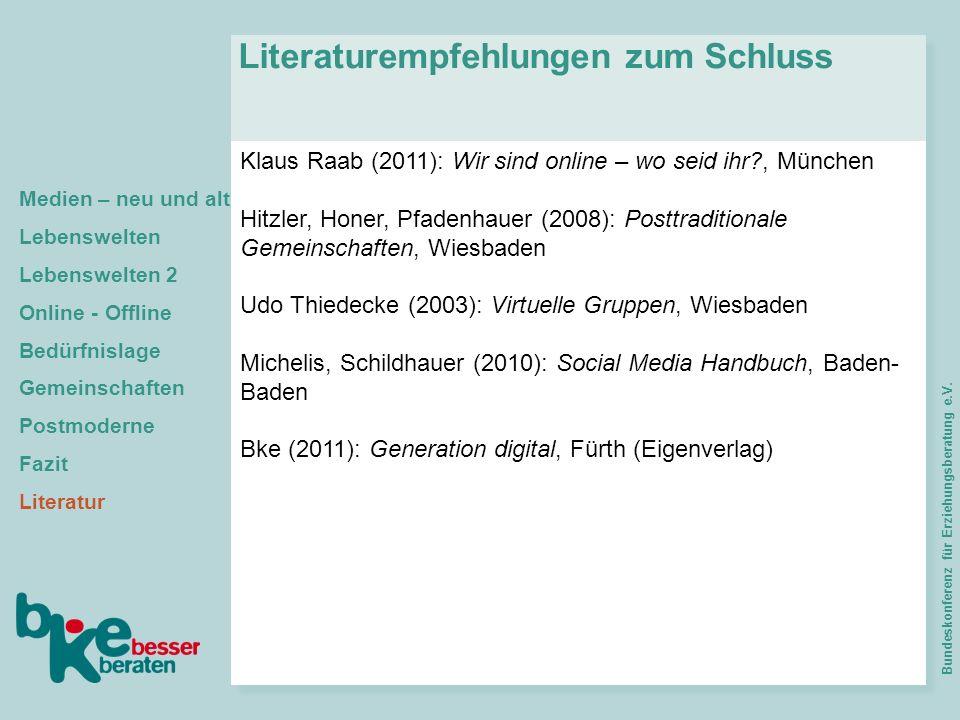 Klaus Raab (2011): Wir sind online – wo seid ihr?, München Hitzler, Honer, Pfadenhauer (2008): Posttraditionale Gemeinschaften, Wiesbaden Udo Thiedeck