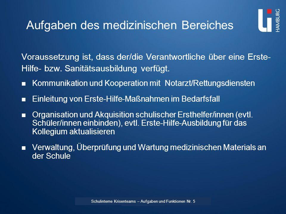 LI: Vorname Name Aufgaben des medizinischen Bereiches Voraussetzung ist, dass der/die Verantwortliche über eine Erste- Hilfe- bzw.