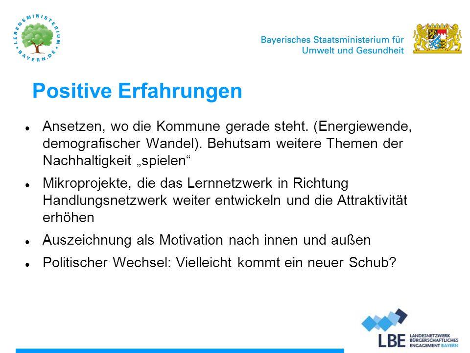 S Boom an Dorfläden (etwa 100 in Bayern) und Nachbarschaftshilfen (50 neue in den letzten beiden Jahren durch Anschubförderung des Landes) Flächendeckende Infrastruktur des BE (90 Freiwilligenagenturen und 95 MGH) in fast allen Landkreisen und kreisfreien Städten Es klappt da, wo die politische Spitze der Gemeinde es will und offen ist für bürgerschaftliche Beteiligung Über das gelungene Beispiel (oder Fördermittel) öffnen sich andere Kommunen und werden Mitspieler Positive Erfahrungen
