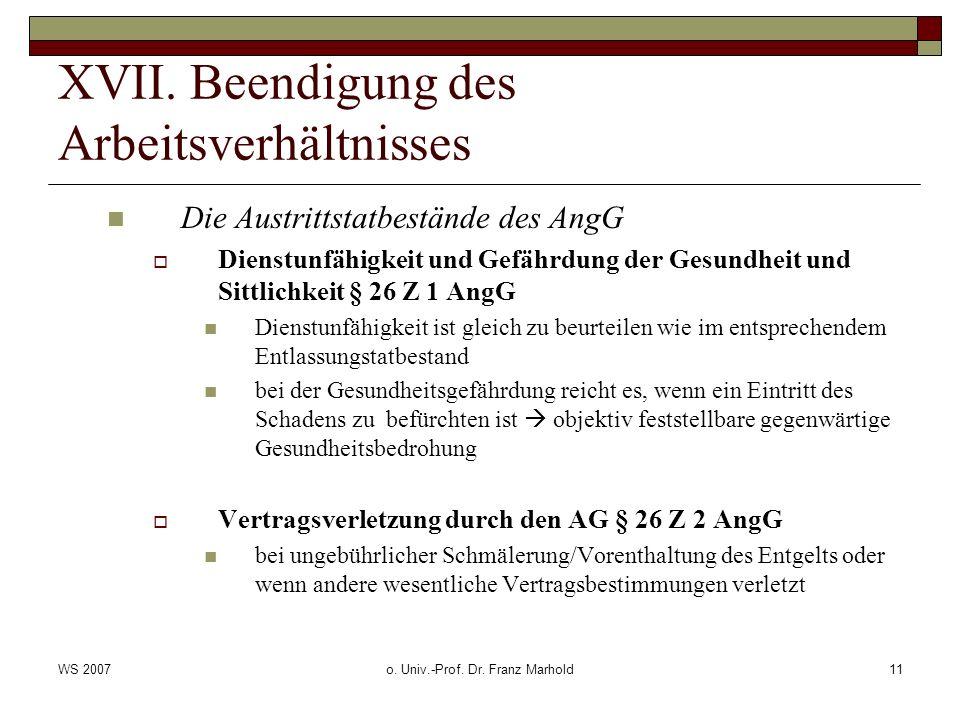 WS 2007o. Univ.-Prof. Dr. Franz Marhold11 XVII. Beendigung des Arbeitsverhältnisses Die Austrittstatbestände des AngG Dienstunfähigkeit und Gefährdung