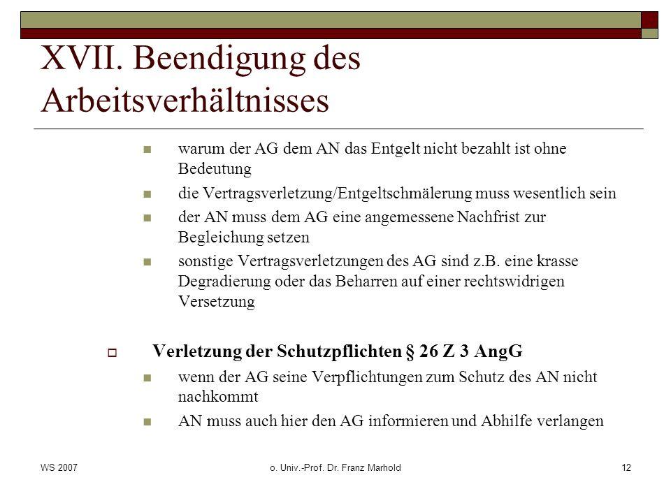 WS 2007o. Univ.-Prof. Dr. Franz Marhold12 XVII. Beendigung des Arbeitsverhältnisses warum der AG dem AN das Entgelt nicht bezahlt ist ohne Bedeutung d