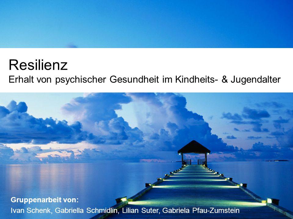 Fachhochschule Nordwestschweiz Hochschule für Angewandte Psychologie Resilienz Erhalt von psychischer Gesundheit im Kindheits- & Jugendalter Gruppenar